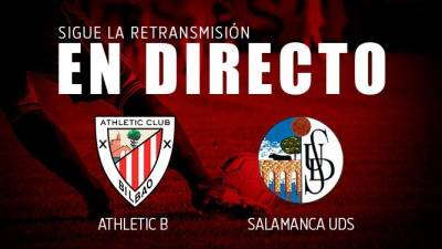 Directo: Athletic B - Salamanca UDS (1-0)